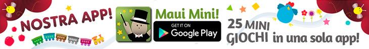 Nostra App! Maui Mini Giochi Applicazione Educativa per bambini di 2- 3 - 4 - 5 anni